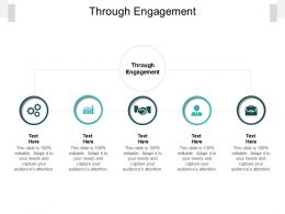 Through Engagement Ppt Powerpoint Presentation Summary Example File Cpb