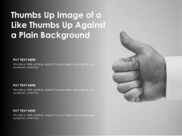 Thumbs Up Image Of A Like Thumbs Up Against A Plain Background