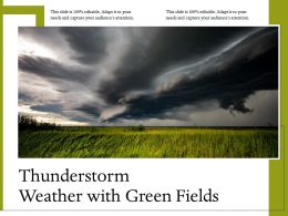 Thunderstorm Weather With Green Fields