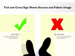 Tick And Cross Sign Shows Success And Failure Image