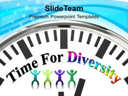 Time For Diversity Global Powerpoint Templates Ppt Themes And Graphics 0113