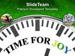 Time For Joy Entertainment Powerpoint Templates Ppt Themes And Graphics 0113