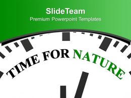 Time For Nature Environment Powerpoint Templates Ppt Themes And Graphics 0113