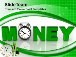Time Is Money Economic Business Powerpoint Templates Ppt Themes And Graphics 0113