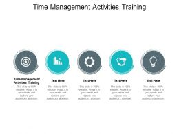 Time Management Activities Training Ppt Powerpoint Presentation Styles Cpb