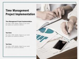 Time Management Project Implementation Ppt Powerpoint Presentation Infographic Cpb