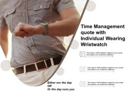 Time Management Quote With Individual Wearing Wristwatch