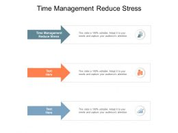 Time Management Reduce Stress Ppt Powerpoint Presentation Infographic Template Slide Cpb