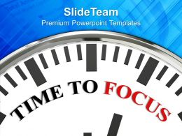 Time To Focus Concentration Powerpoint Templates Ppt Themes And Graphics 0213