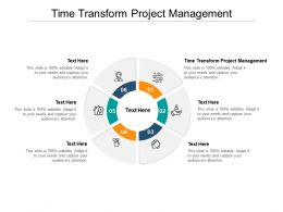 Time Transform Project Management Ppt Powerpoint Presentation Model Picture Cpb