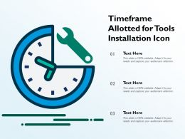 Timeframe Allotted For Tools Installation Icon