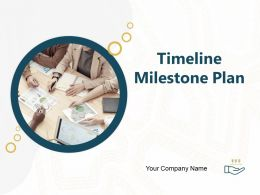 Timeline Milestone Plan Powerpoint Presentation Slides