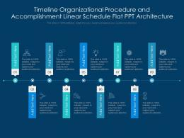 Timeline Organizational Procedure And Accomplishment Linear Schedule Flat Ppt Architecture Powerpoint Template