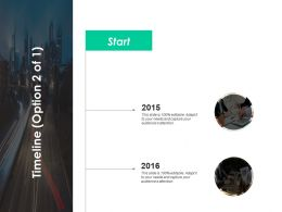 Timeline Start 2015 To 2016 C376 Ppt Powerpoint Presentation Slides Skills