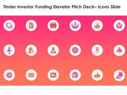 Tinder Investor Funding Elevator Pitch Deck Icons Slide Ppt Powerpoint Presentation Graphics Download