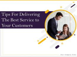 Tips For Delivering The Best Service To Your Customers Powerpoint Presentation Slides