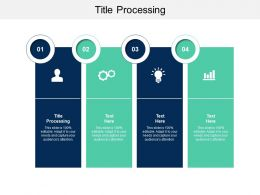 Title Processing Ppt Powerpoint Presentation Gallery Files Cpb
