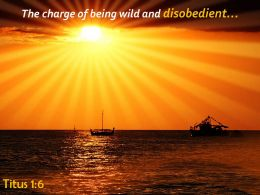 Titus 1 6 The Charge Of Being Wild Powerpoint Church Sermon