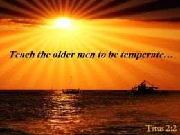 Titus 2 2 Teach The Older Men Powerpoint Church Sermon