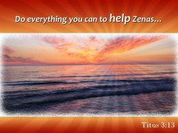 Titus 3 13 Do Everything You Can To Help Powerpoint Church Sermon
