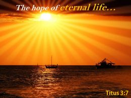 Titus 3 7 The Hope Of Eternal Life Powerpoint Church Sermon