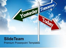 today_tomorrow_yesterday_signpost_future_powerpoint_templates_ppt_themes_and_graphics_0213_Slide01