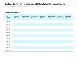 Todays Different Objectives Scheduled For Employees