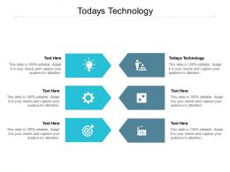 Todays Technology Ppt Powerpoint Presentation Show Guide Cpb