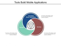 Tools Build Mobile Applications Ppt Presentation Summary Example Cpb