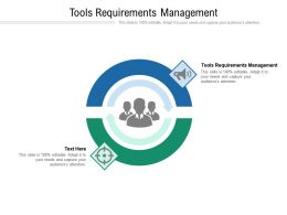 Tools Requirements Management Ppt Powerpoint Presentation Portfolio Slideshow Cpb