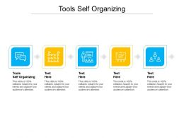 Tools Self Organizing Ppt Powerpoint Presentation File Maker Cpb