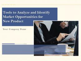 Tools To Analyze And Identify Market Opportunities For New Product Powerpoint Presentation Slides