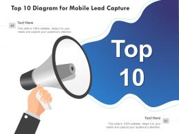 Top 10 Diagram For Mobile Lead Capture Infographic Template