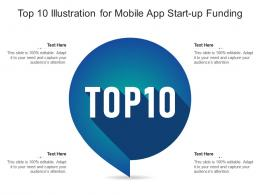 Top 10 Illustration For Mobile App Start Up Funding Infographic Template