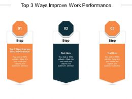 Top 3 Ways Improve Work Performance Ppt Infographic Template Deck Cpb