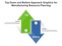Top Down And Bottom Approach Graphics For Manufacturing Resource Planning Infographic Template