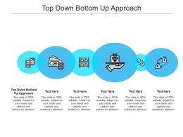 Top Down Bottom Up Approach Ppt Powerpoint Presentation Summary Cpb