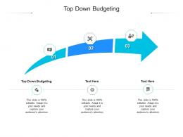Top Down Budgeting Ppt Powerpoint Presentation Model Slides Cpb