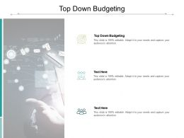 Top Down Budgeting Ppt Powerpoint Presentation Pictures Design Templates Cpb