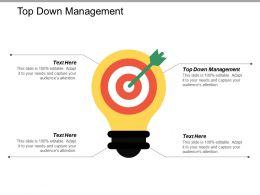 Top Down Management Ppt Powerpoint Presentation Gallery Example Cpb