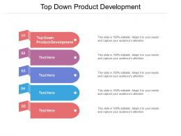 Top Down Product Development Ppt Powerpoint Presentation Styles Background Cpb