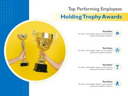Top Performing Employees Holding Trophy Awards Infographic Template