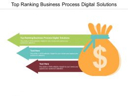Top Ranking Business Process Digital Solutions Ppt Powerpoint Presentation Professional Cpb