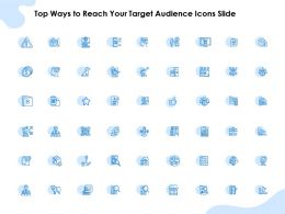 Top Ways To Reach Your Target Audience Icons Slide Ppt Background Image