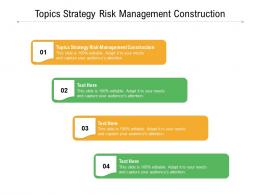 Topics Strategy Risk Management Construction Ppt Powerpoint Presentation Outline Summary Cpb