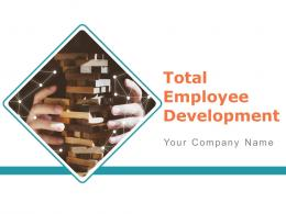 Total Employee Development Powerpoint Presentation Slides