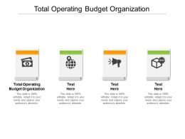 Total Operating Budget Organization Ppt Powerpoint Presentation Outline Cpb