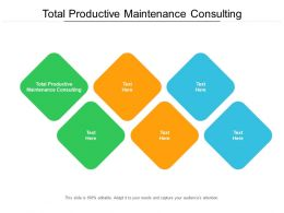 Total Productive Maintenance Consulting Ppt Powerpoint Presentation Gallery Cpb