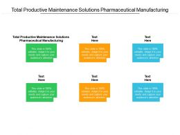 Total Productive Maintenance Solutions Pharmaceutical Manufacturing Ppt Icons Cpb