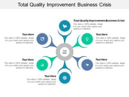 Total Quality Improvement Business Crisis Ppt Powerpoint Presentation Summary Designs Download Cpb